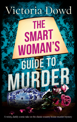 The Smart Woman's Guide to Murder by Victoria Dowd