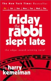 Friday the Rabbi Slept Late by Harry Kemelman