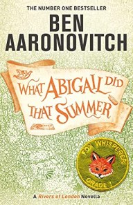 What Abagail Did That Summer by Ben Aaronovitch