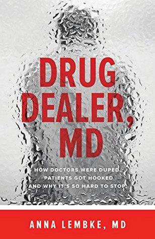 Drug Dealer MD by Anna Lembke